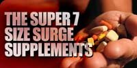 The Super 7 Size Surge Supplements!