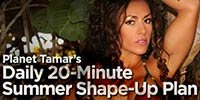 Planet Tamar's Daily 20-Minute Summer Shape-Up Plan!