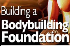 Building A Bodybuilding Foundation!