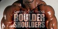 Carving Out Those Boulder Shoulders!