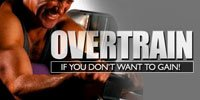 Overtrain If You Don't Want To Gain!
