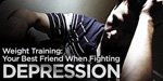 Weight Training: Your Best Friend When Fighting Depression!