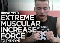 Extreme Muscular Increase Force