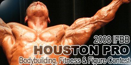 2008 IFBB Houston Pro Bodybuilding, Fitness & Figure Contest
