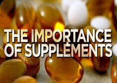 The Importance Of Supplements!