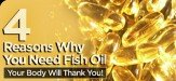 4 Reasons Why You Need Fish Oil: Your Body Will Thank You!