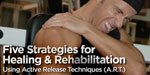 5 Strategies For Healing & Rehabilitation!