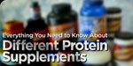 Everything You Need To Know About Different Protein Supplements!