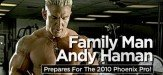 Family Man Andy Haman Prepares For The 2010 Phoenix Pro!