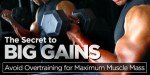 The Secret To Big Gains: Avoid Overtraining For Maximum Muscle Mass!