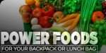 Power Foods For Your Backpack Or Lunch Bag!
