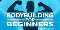 Bodybuilding For Beginners SuperFeature.