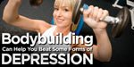 Bodybuilding Can Help You Beat Some Forms Of Depression.