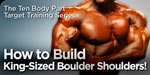 Build King-Sized Boulder Shoulders!
