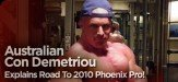 Australian Con Demetriou Explains Road To 2010 Phoenix Pro!