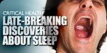 Critical Health: Late-Breaking Discoveries About Sleep!