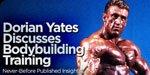 Dorian Yates Discusses Bodybuilding Training!