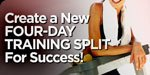 Create A New Four-Day Workout Split For Great Success!