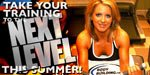 Take Your Training To The Next Level This Summer!