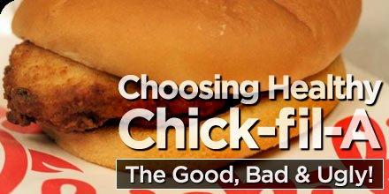 Choosing Healthy At Chick Fil A The Good Bad Amp Ugly