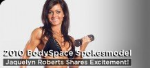2010 BodySpace Spokesmodel Jaquelyn Roberts Shares Excitement!
