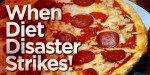 When Diet Disaster Strikes!