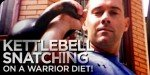 Kettlebell Snatching On A Warrior Diet!