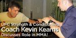UFC Strength & Conditioning Coach Kevin Kearns Discusses Role In MMA!