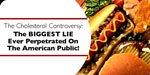 The Cholesterol Controversy.