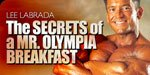 The Secrets Of A Mr. Olympia Breakfast!