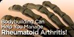 Bodybuilding Can Help You Manage Rheumatoid Arthritis!