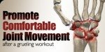 Promote Comfortable Joint Movement After A Grueling Workout.