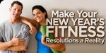 Make Your New Year's Fitness Resolutions A Reality!