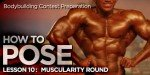 Bodybuilding Contest Preparation - How To Pose, Lesson 10: Muscularity Round.