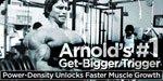 Arnold's #1 Get-Bigger Trigger!