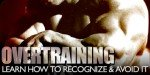 What Is Overtraining: Learn How To Recognize & Avoid It.