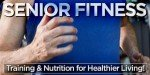 Senior Fitness: Beginner Training & Nutrition For Healthier Living!