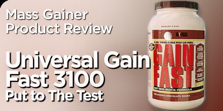 Mass Gainer Product Review: Universal Gain Fast 3100 Put To The Test!