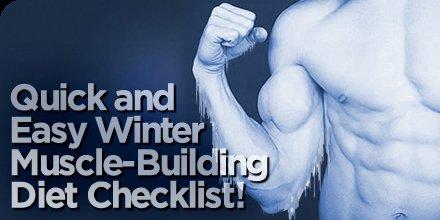 Bodybuilding.com - Quick & Easy Winter Muscle-Building Diet Checklist!