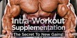 Intra-Workout Supplementation: The Secret To New Gains!
