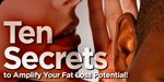 10 Secrets To Amplify Your Fat Loss Potential!
