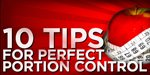 10 Tips For Perfect Portion Control!