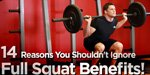 14 Reasons You Shouldn't Ignore Full Squat Benefits!