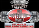 Pro Bodybuilding Weekly!
