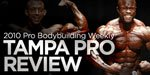 Pro Bodybuilding Weekly Tampa Pro Review!
