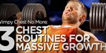 Wimpy Chest No More: 3 Chest Routines For Massive Growth!