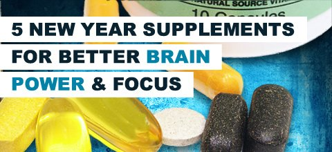 5 New Year Supplements For Better Brain Power And Focus