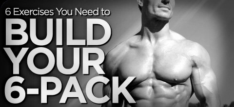 6 Exercises You Need To Build Your 6-Pack!