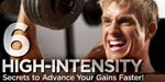 6 High-Intensity Training Secrets To Advance Your Gains Faster!