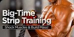 Big Time Strip Training: Shock Muscles & Build Mass!